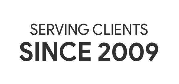 Serving Clients Since 2009